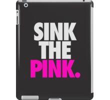 SINK THE PINK. iPad Case/Skin