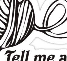 Tell Me A Yarn Sticker