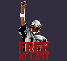 Tom Brady: Free At Last! Unisex T-Shirt