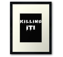 Killing It! White Letters Framed Print