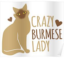 Crazy Burmese Cat Lady Poster