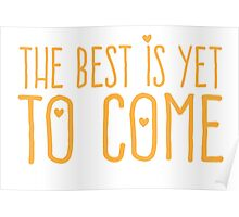 The best is yet to come (orange) Poster