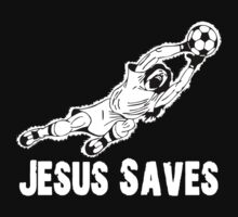 Jesus Saves Football Soccor Goalie by astropop