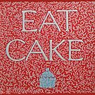 Eat Cake  by Donna Huntriss