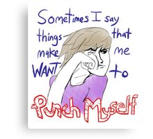Sometimes I say terrible things Canvas Print