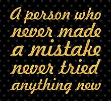 """""""A person who never made a mistake never tried anything new"""" Albert Einstein by Wordpower"""