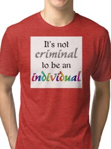 It's Not Criminal - Star Vs Quote Tri-blend T-Shirt