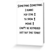 Something Something Greeting Card