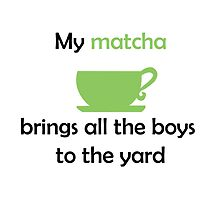 My MATCHA brings all the boys to the yard by Mousetails