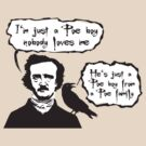 I'm just a Poe boy nobody loves me by digerati