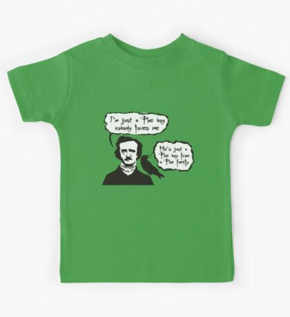 I'm just a Poe boy nobody loves me Kids Tee