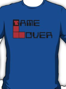 Game over Lame Lover! T-Shirt