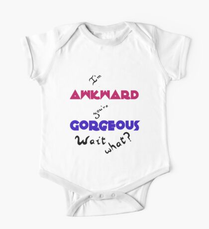 I'm Awkward You're Gorgeous One Piece - Short Sleeve