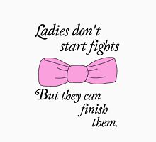 Ladies don't start fights, but they can finish them! Unisex T-Shirt