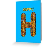 Alphabet - Happy H Greeting Card