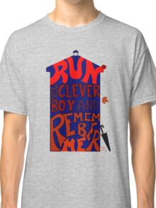 Run You Clever Boy and Remember Me - Doctor Who Classic T-Shirt