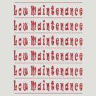 Low maintenance ... by elwyn crawford