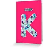 Alphabet - Kind K Greeting Card