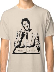 What would Atticus do? Classic T-Shirt