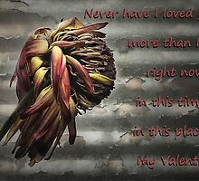 Never have I loved you more ... by Rosalie Dale