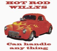Hot Rod Willys Can Handle Anything ! by TGrowden