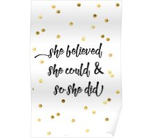 She believed she could & so she did Poster