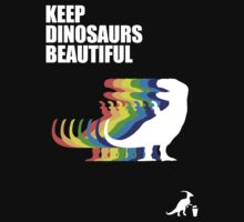 Keep Dinosaurs Beautiful (New Zealand) by jezkemp
