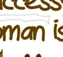 Behind Every Successful Woman Is A  Sticker