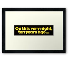 Pee Wee - On this very night, ten years ago... Framed Print