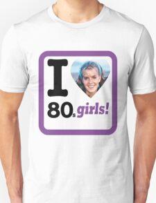 I Love 80's Girls! T-Shirt