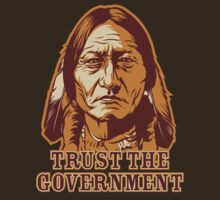 Trust Government Sitting Bull by LibertyManiacs