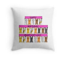 Happy Birthday Crazy Cat Lady Throw Pillow
