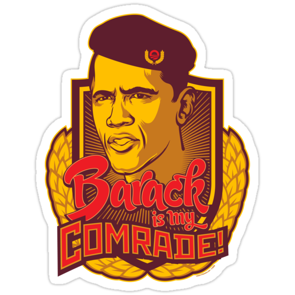 Barack is My Comrade by LibertyManiacs