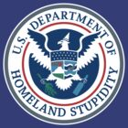 Department of Homeland Stupidity by LibertyManiacs