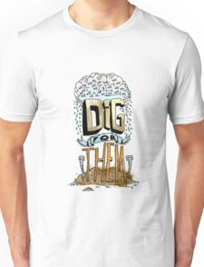 We Dig for Them Unisex T-Shirt