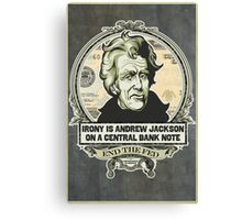 Irony Is Jackson on a Central Bank Note Canvas Print