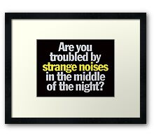 Ghostbusters - Are you troubled by strange noises in the night? Framed Print
