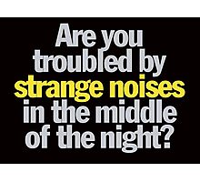 Ghostbusters - Are you troubled by strange noises in the night? Photographic Print