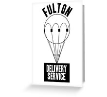 Fulton Delivery Service! Greeting Card