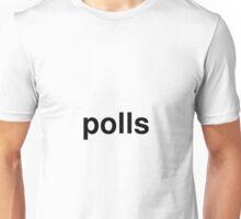 polls Unisex T-Shirt