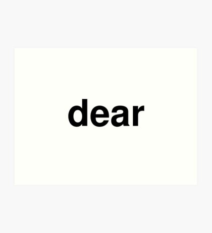 dear Art Print