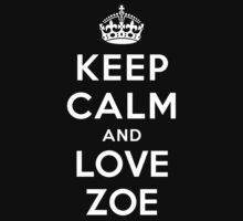 Keep Calm and Love Zoe Kids Clothes