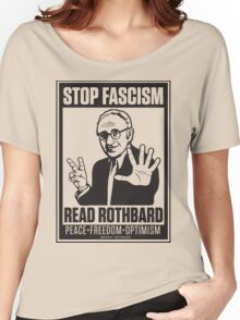Stop Fascism: Read Rothbard Women's Relaxed Fit T-Shirt