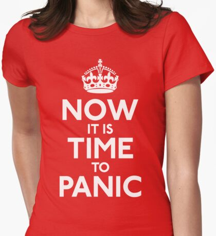 Now IT Is Time To Panic Womens Fitted T-Shirt