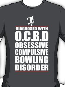 Funny OCD Obsessive Compulsive Bowling Disorder T-Shirt