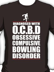 Funny OCD Obsessive Compulsive Bowling Disorder T-Shirt