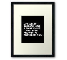 My Level Of Sarcasm Framed Print