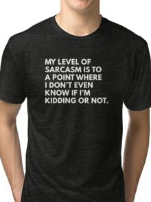 My Level Of Sarcasm Tri-blend T-Shirt