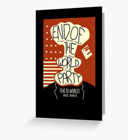 End of the World Party Greeting Card