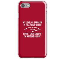 My Level Of Sarcasm iPhone Case/Skin